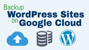 Backup WordPress Websites on Google Cloud Platform