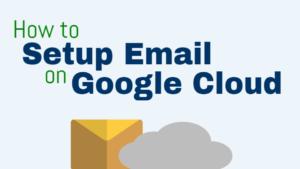 how to setup email for websites on google cloud platform