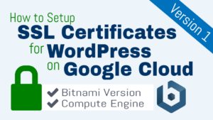 SSL Certificate Setup for WordPress on Google Cloud (Bitnami)