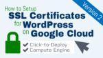 SSL Certificate Setup for WordPress on Google Cloud (Click-to-Deploy)