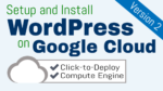 Setup WordPress on Google Cloud Platform (Click-to-Deploy Version)