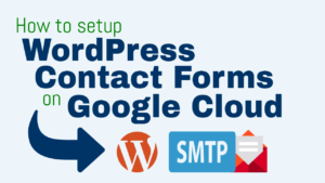 Setup Contact Forms for WordPress on Google Cloud