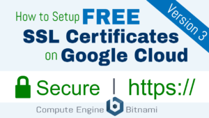 Free SSL Certificate Setup for WordPress on Google Cloud (Bitnami)