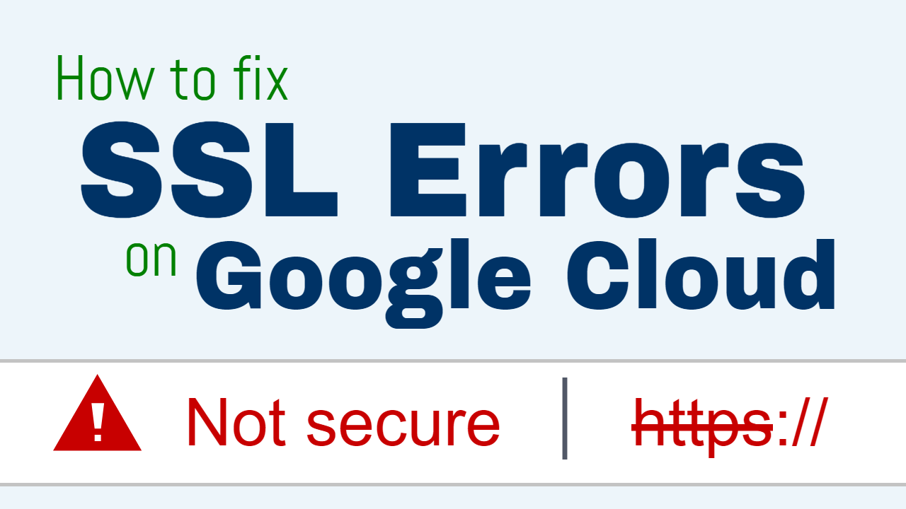 How To Fix Ssl Certificate Errors On Google Cloud One Page Zen
