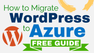 How to Migrate WordPress to Azure