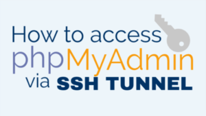 How to Access phpMyAdmin via SSH Tunnel (GCP)