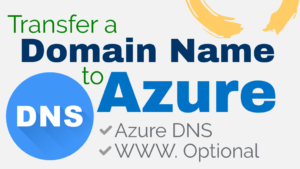 How to Transfer a Domain Name to Azure