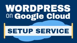 wordpress on google cloud setup service