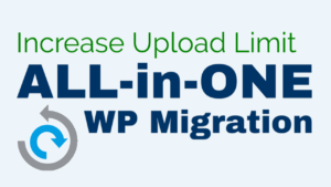 increase upload limit all-in-one wp migration plugin