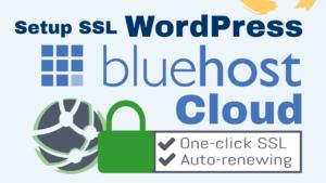 Setup SSL for WordPress on Bluehost Cloud